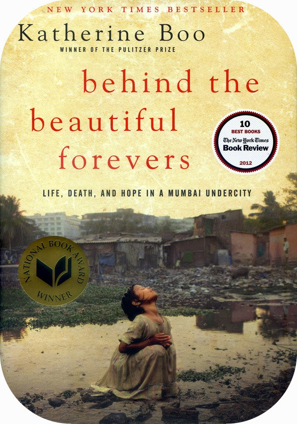 Katherine Boo-Behind The Beautiful Forevers- Life, Death, And Hope In A Mumbai Undercity
