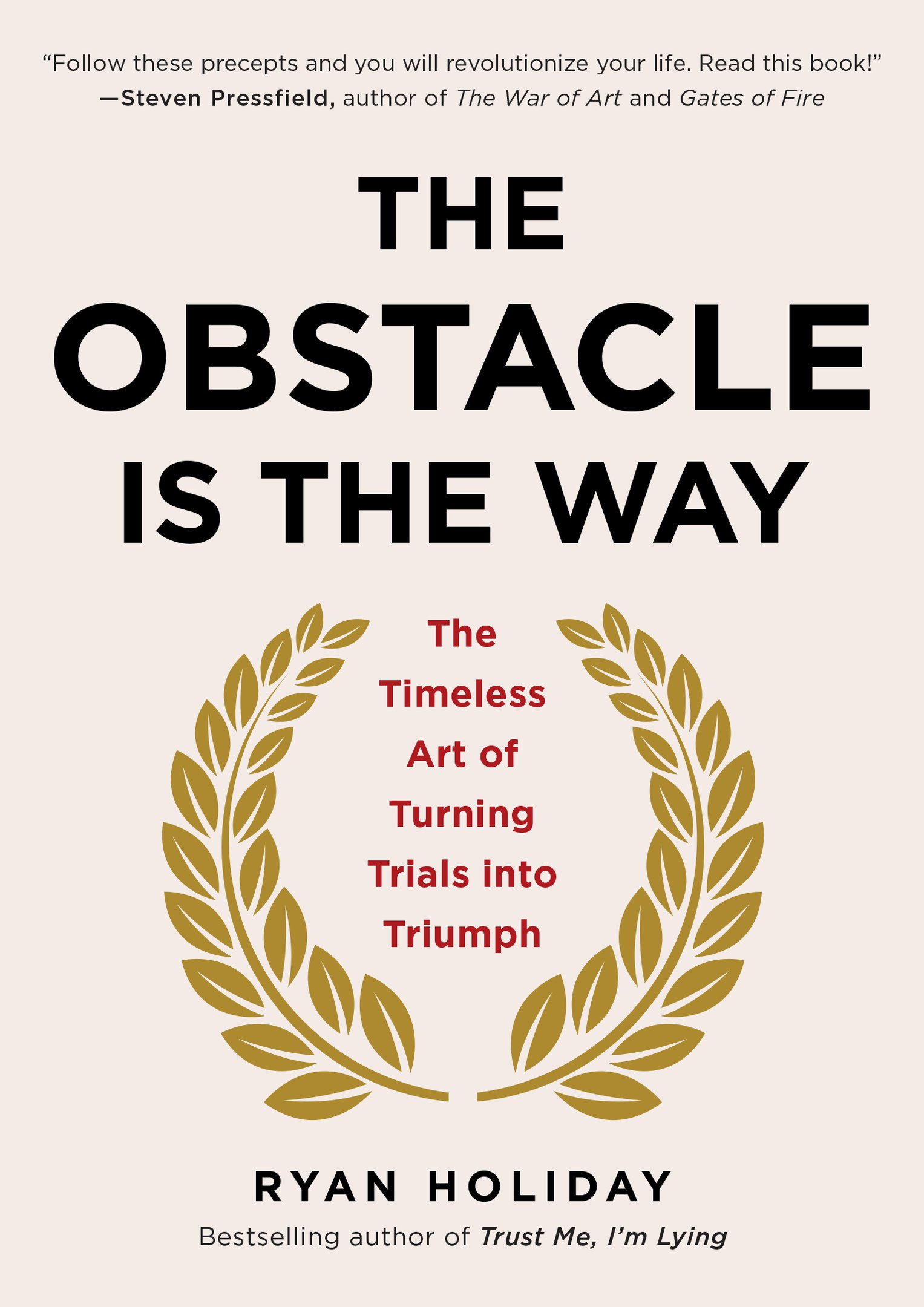 Ryan Holiday – The Obstacle Is The Way