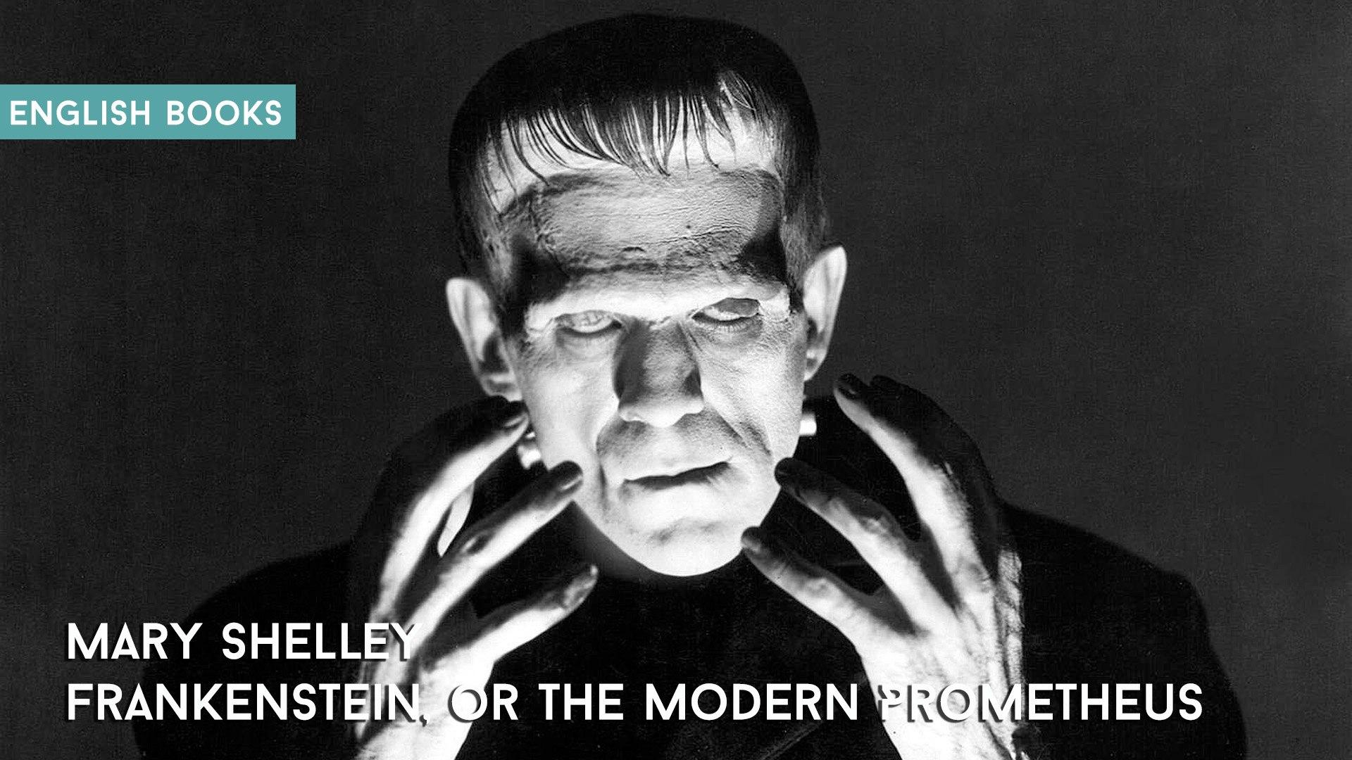 Mary Shelley — Frankenstein, Or The Modern Prometheus