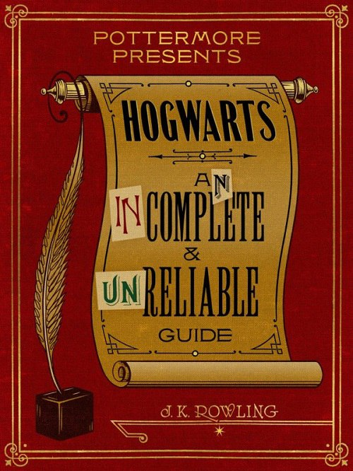 J.K. Rowling – Hogwarts. An Incomplete And Unreliable Guide