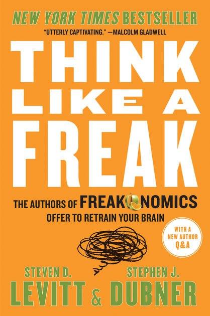 Steven D. Levitt, Stephen J. Dubner – Think Like A Freak