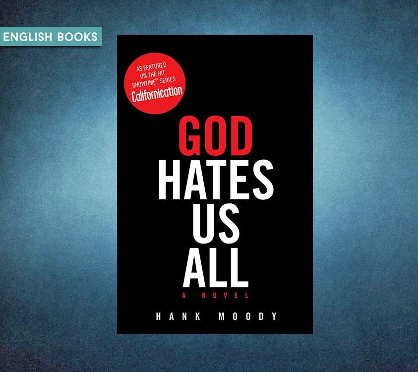 Hank Moody — God Hates Us All