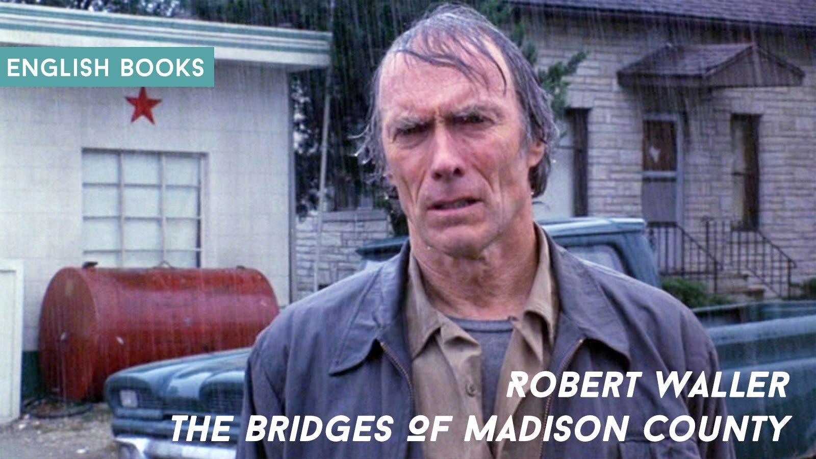 Robert Waller — The Bridges Of Madison County