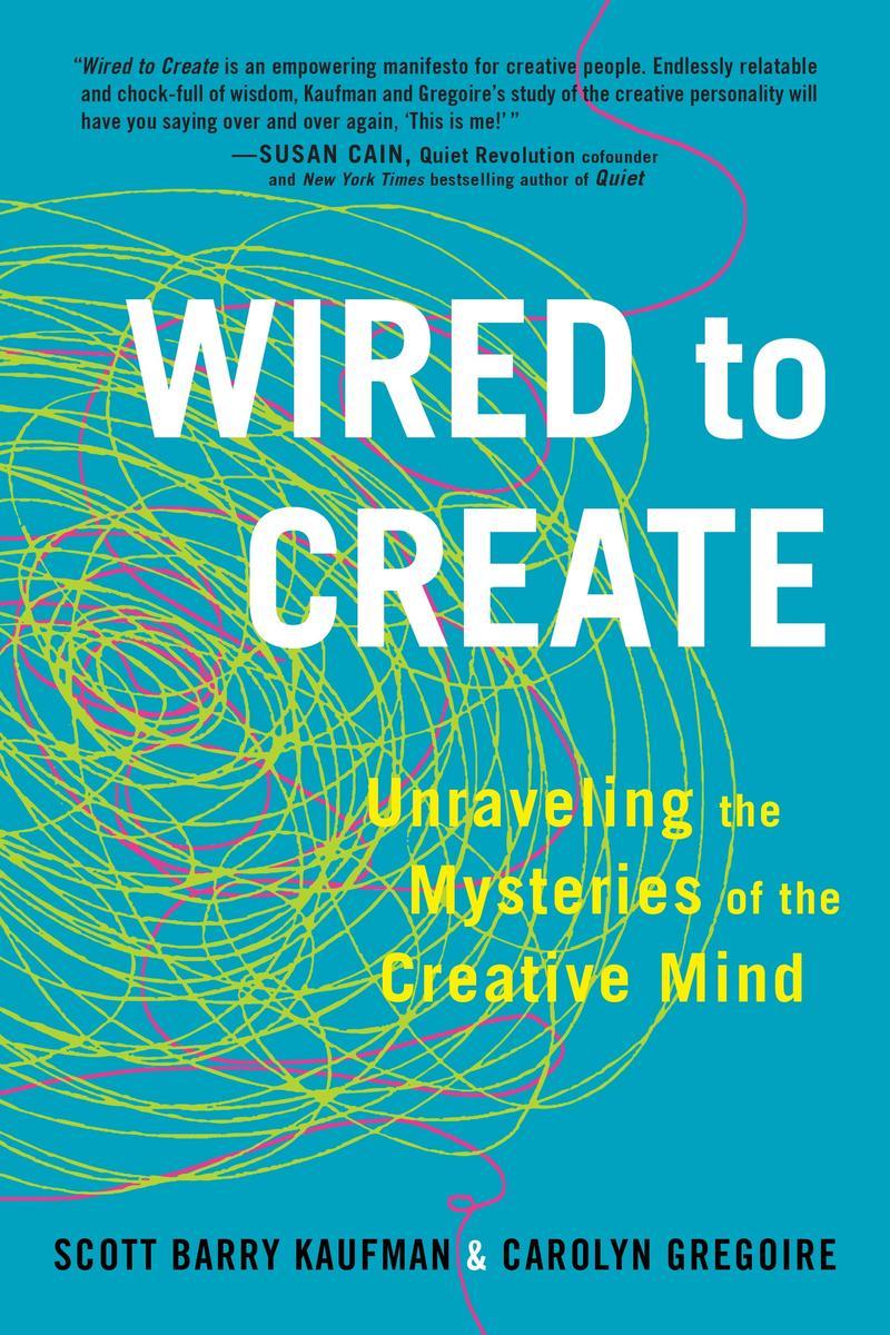 Scott Barry Kaufman, Carolyn Gregoire – Wired To Create