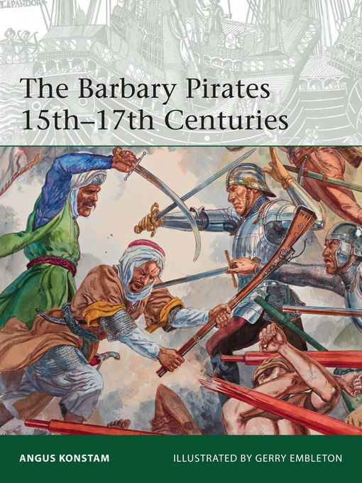 Angus Konstam – The Barbary Pirates 15th-17th Centuries