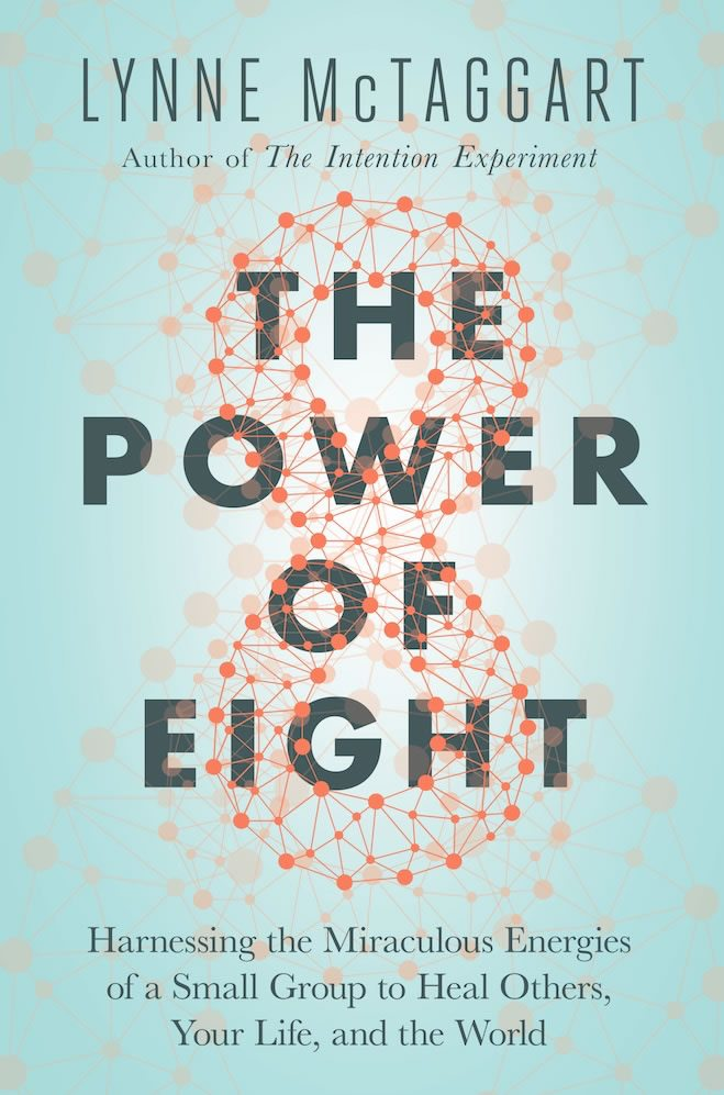 Lynne McTaggart – The Power Of Eight