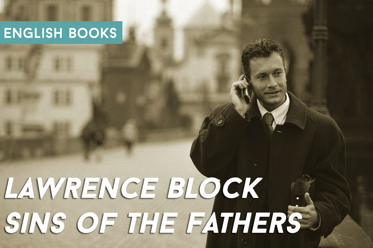 Lawrence Block — Sins Of The Fathers