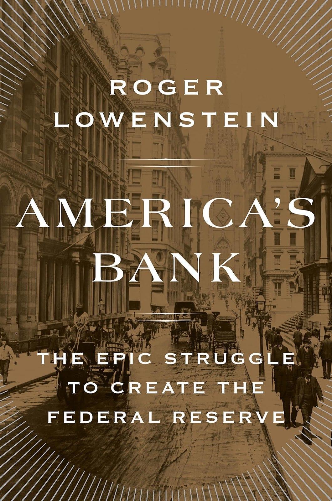 Roger Lowenstein – America's Bank