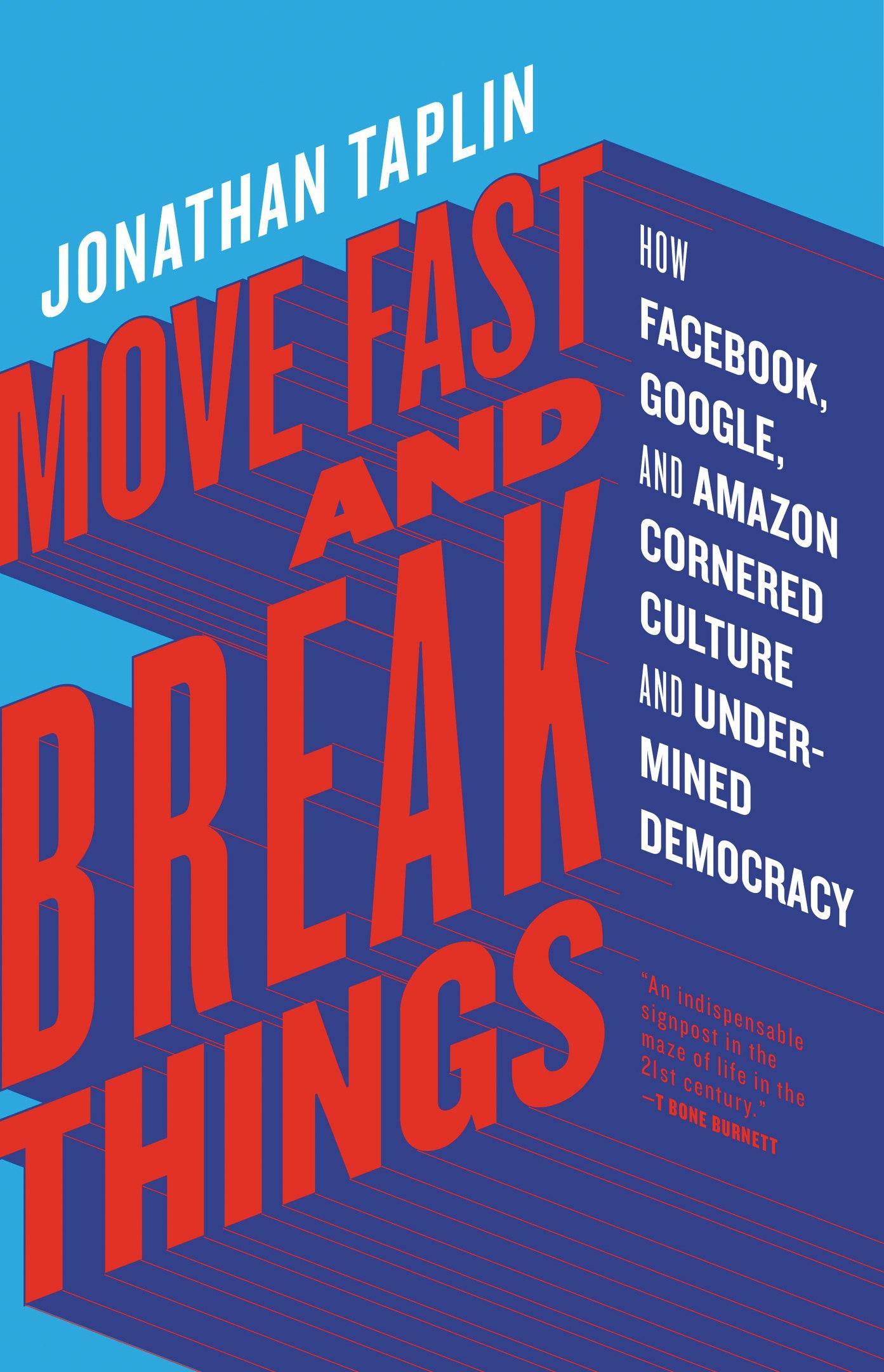 Jonathan Taplin – Move Fast And Break Things