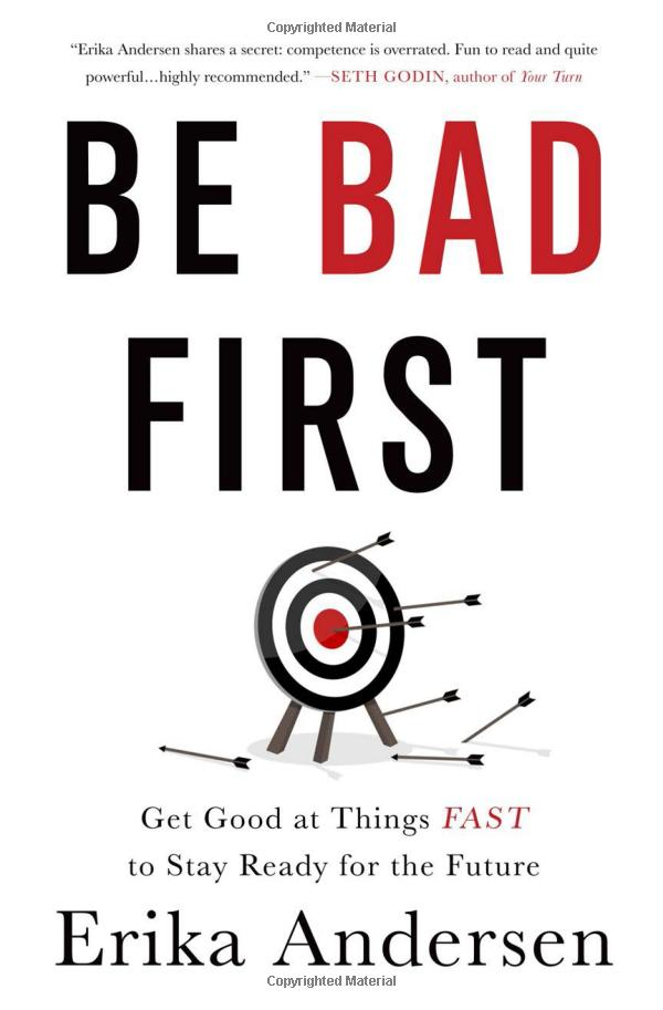 Erika Andersen – Be Bad First