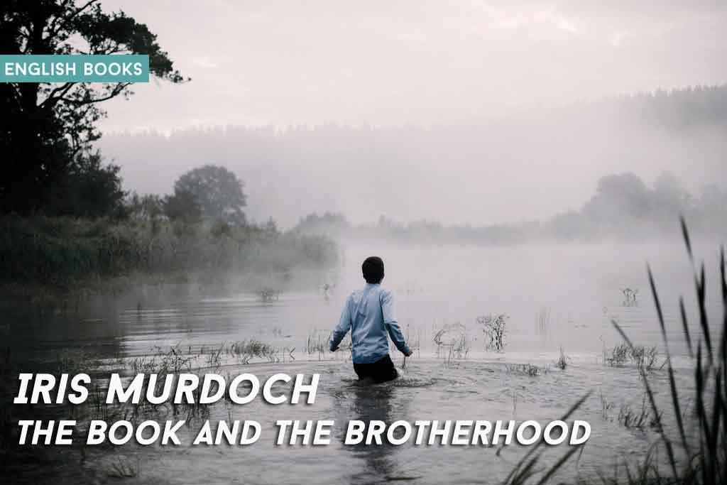 Iris Murdoch — The Book And The Brotherhood