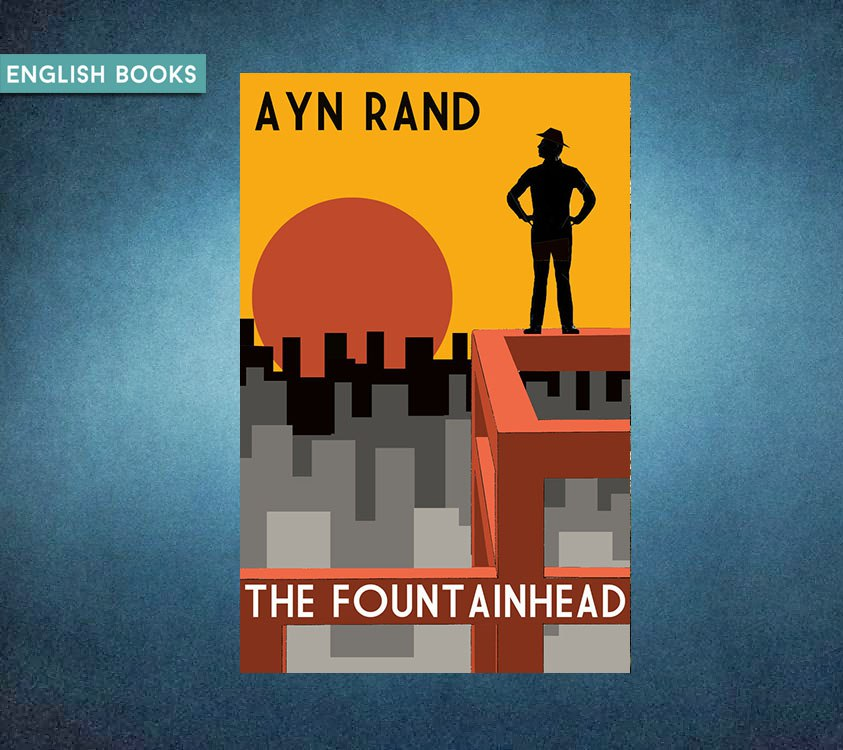 Ayn Rand — The Fountainhead