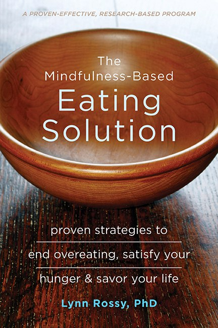 Lynn Rossy – The Mindfulness-Based Eating Solution