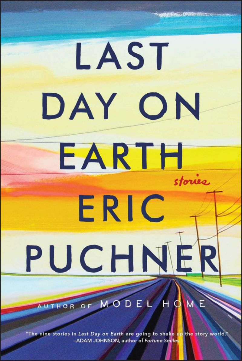Eric Puchner – Last Day On Earth