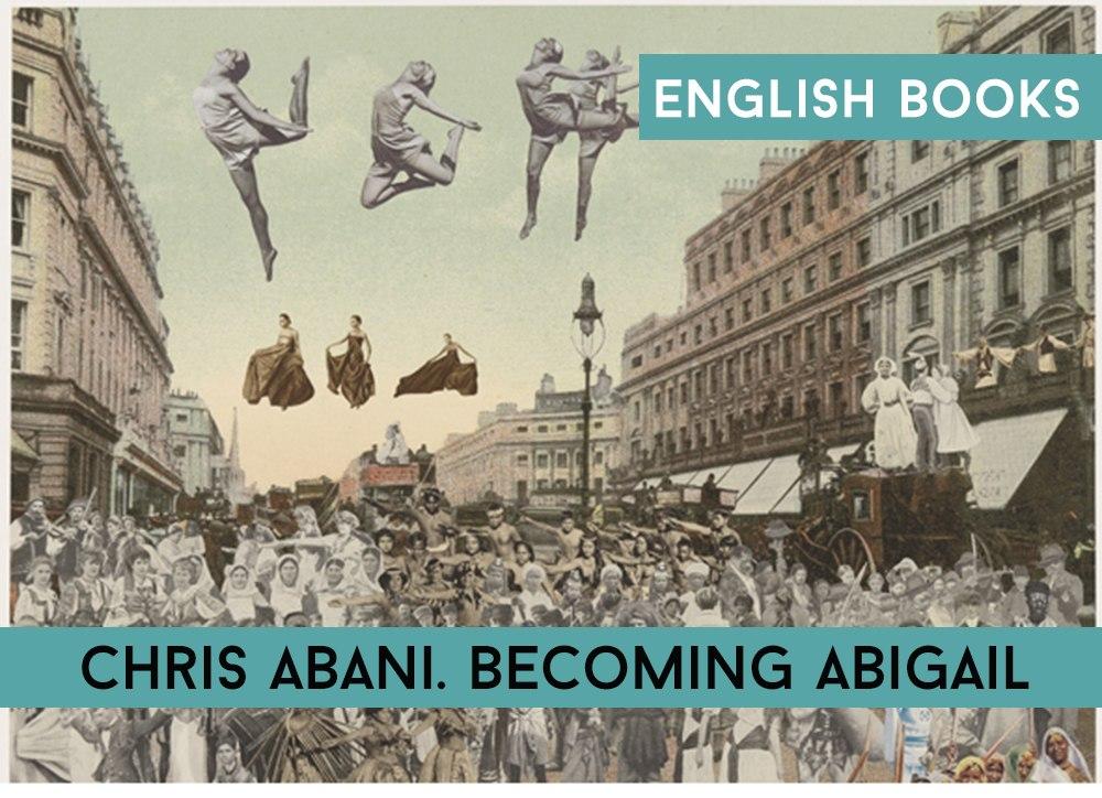 Chris Abani — Becoming Abigail