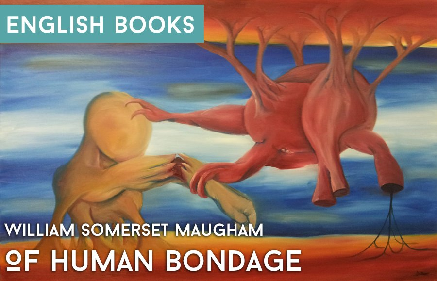 William Somerset Maugham — Of Human Bondage