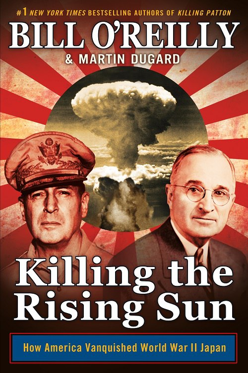 Bill O'Reilly And Martin Dugard – Killing The Rising Sun