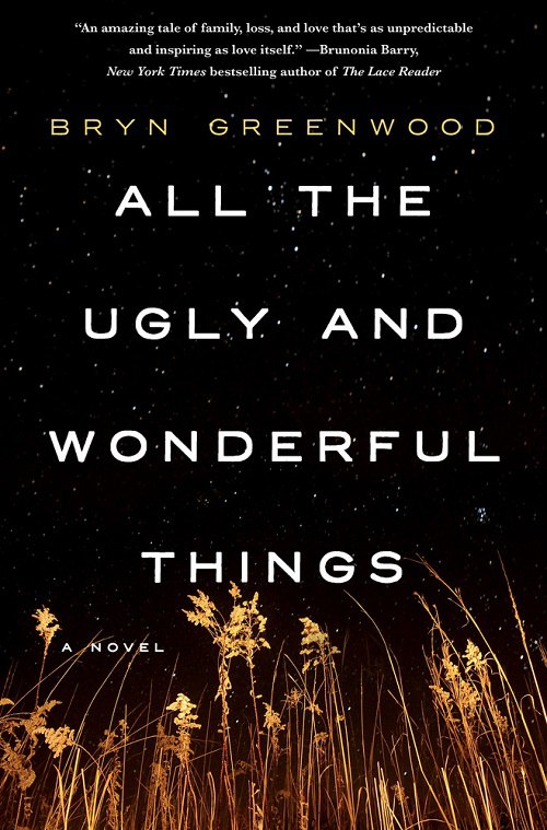 Bryn Greenwood – All The Ugly And Wonderful Things