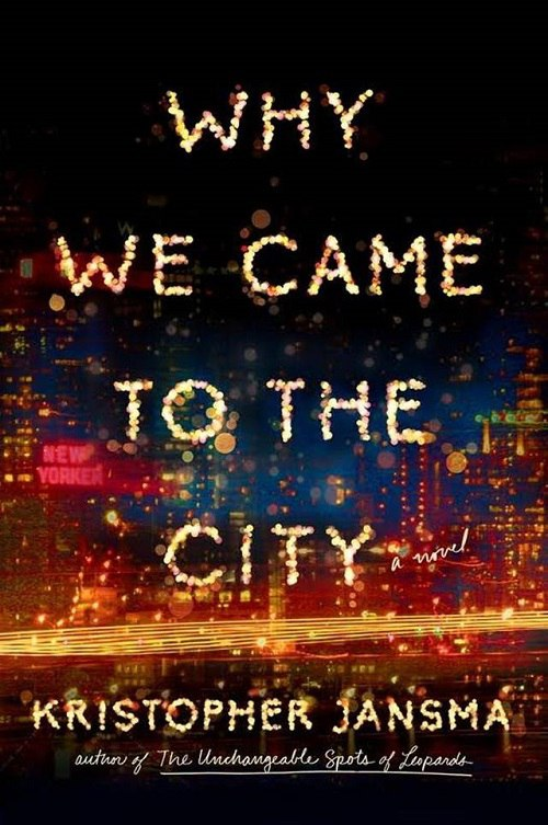 Kristopher Jansma – Why We Came To The City