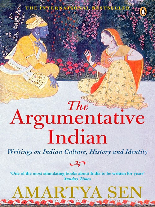 Amartya Sen – The Argumentative Indian- Writings On Indian History, Culture And Identity