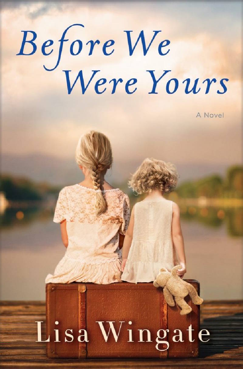 Lisa Wingate – Before We Were Yours