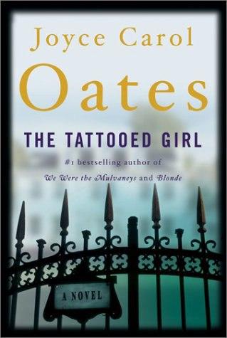 Joyce Carol Oates – The Tattooed Girl