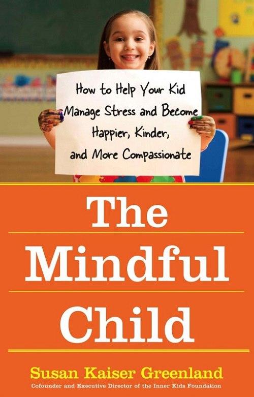 Susan Kaiser Greenland – The Mindful Child