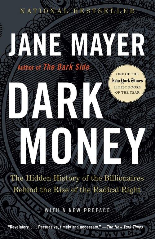 Jane Mayer – Dark Money