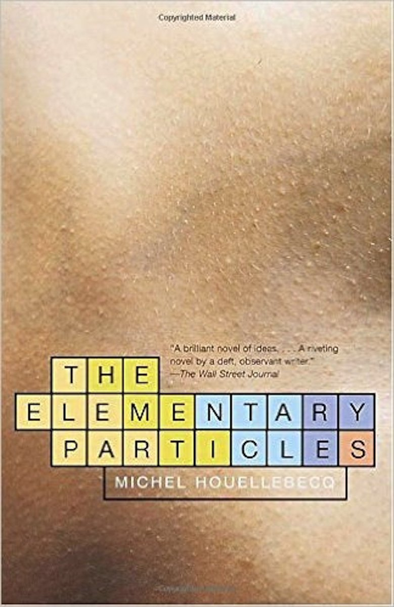 Michel Houellebecq – The Elementary Particles