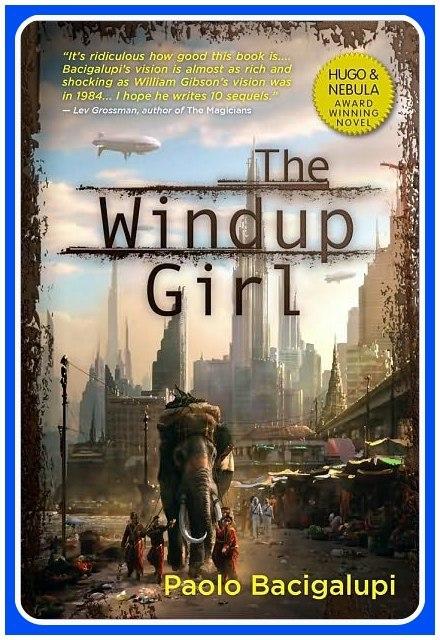 Paolo Bacigalupi-The Windup Girl