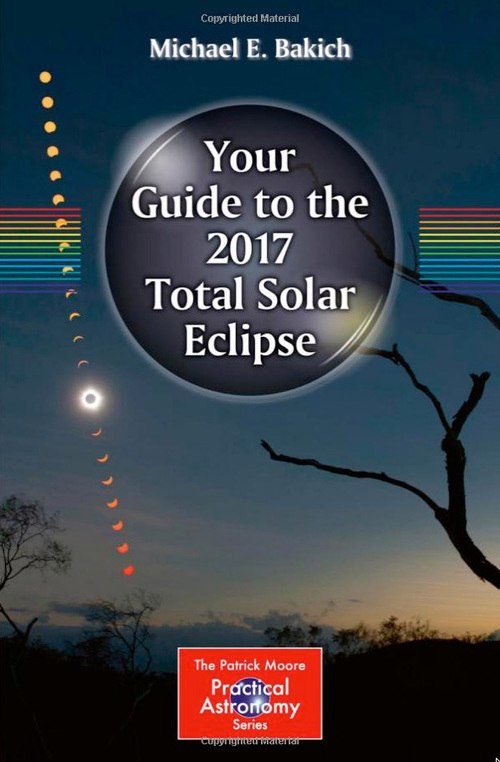 Michael E. Bakich – Your Guide To The 2017 Total Solar Eclipse