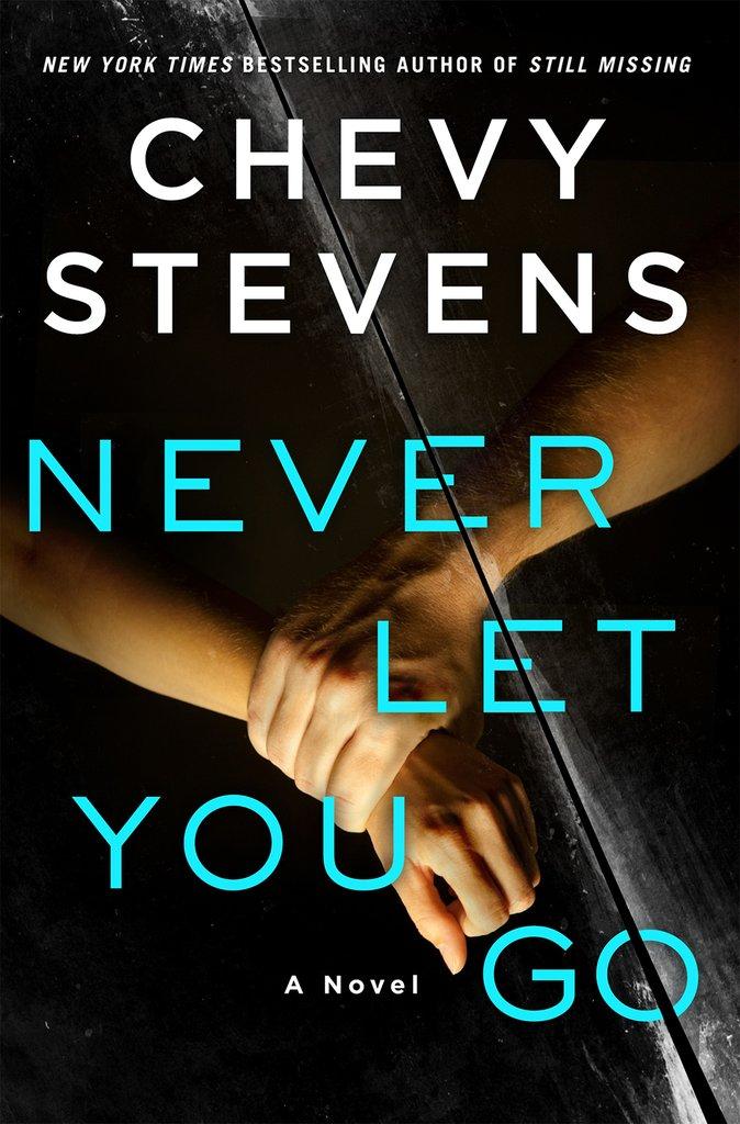 Chevy Stevens – Never Let You Go
