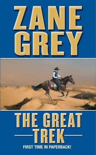 Zane Grey – The Great Trek