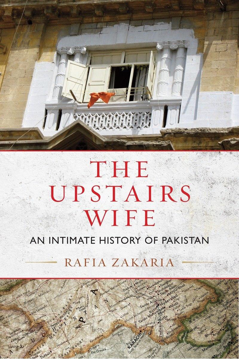 Rafia Zakaria – The Upstairs Wife