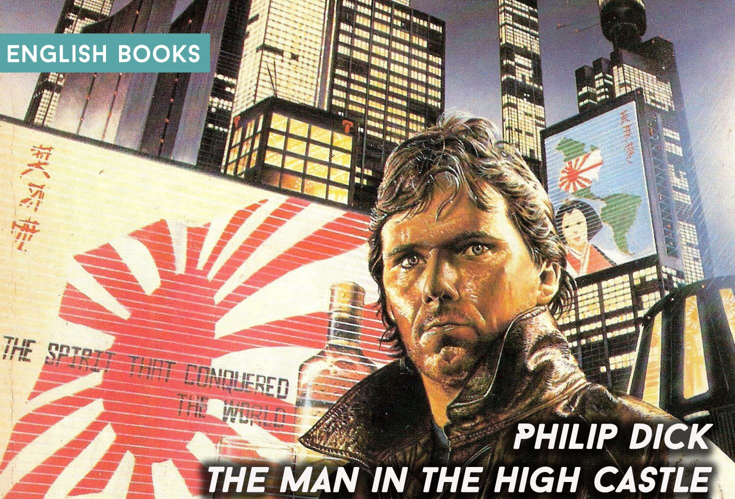 Philip Dick — The Man In The High Castle