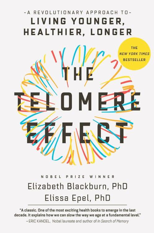Elizabeth Blackburn, Elissa Epel – The Telomere Effect