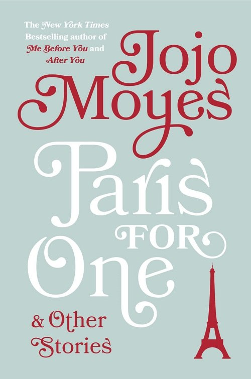Jojo Moyes – Paris For One And Other Stories