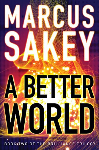 Marcus Sakey – A Better World (Book 2)