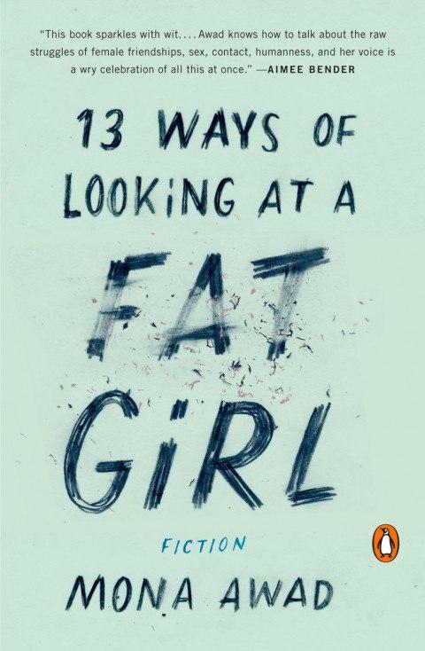 Mona Awad – 13 Ways Of Looking At A Fat Girl