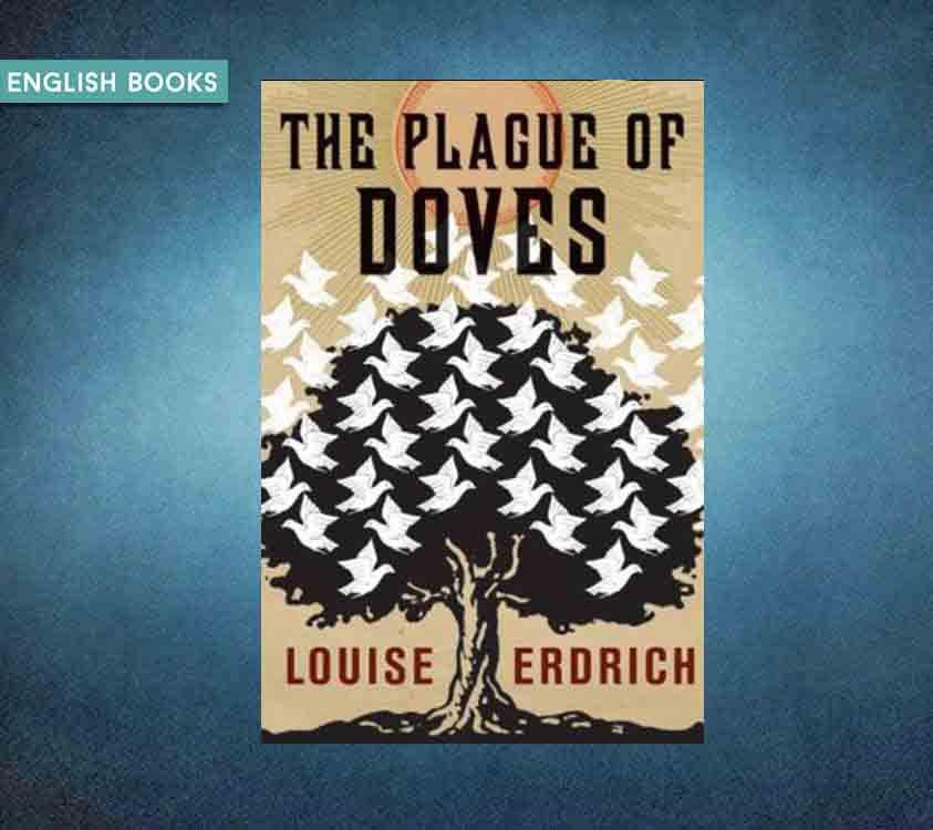 Louise Erdrich — The Plague Of Doves