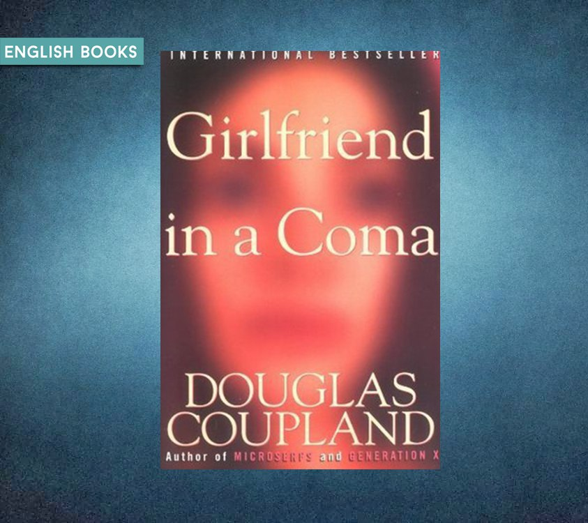 Douglas Coupland — Girlfriend In A Coma