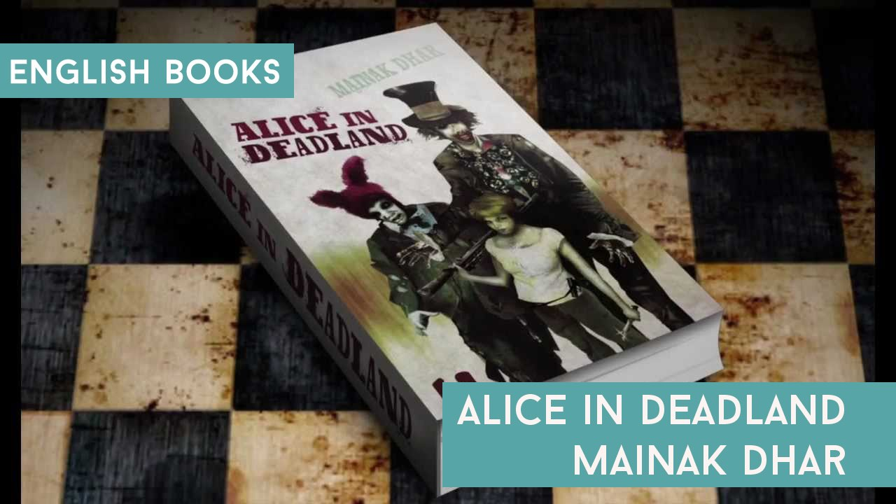 Mainak Dhar — Alice In Deadland