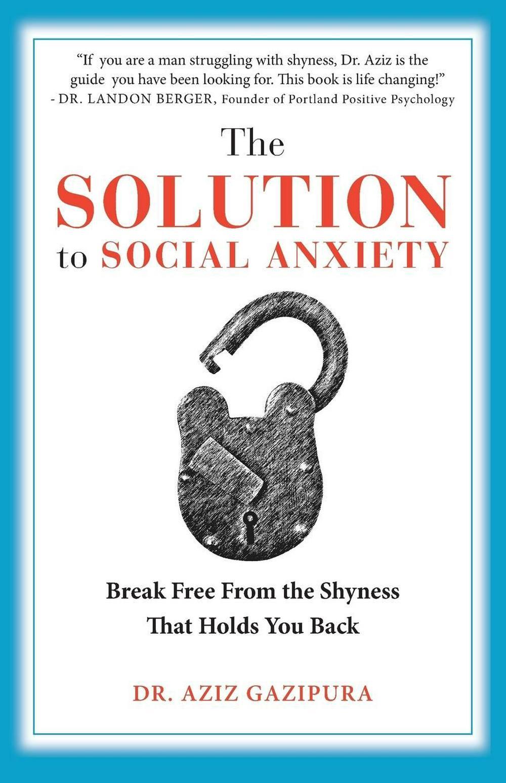 Aziz Gazipura – The Solution To Social Anxiety
