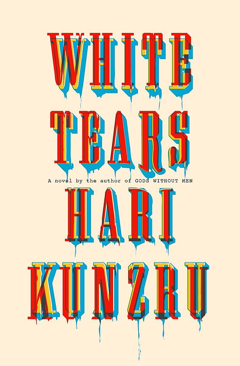 Hari Kunzru – White Tears