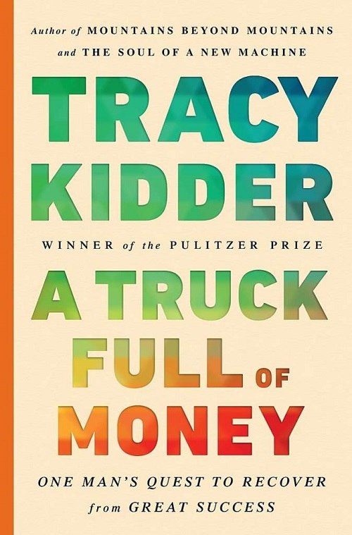 Tracy Kidder – A Truck Full Of Money
