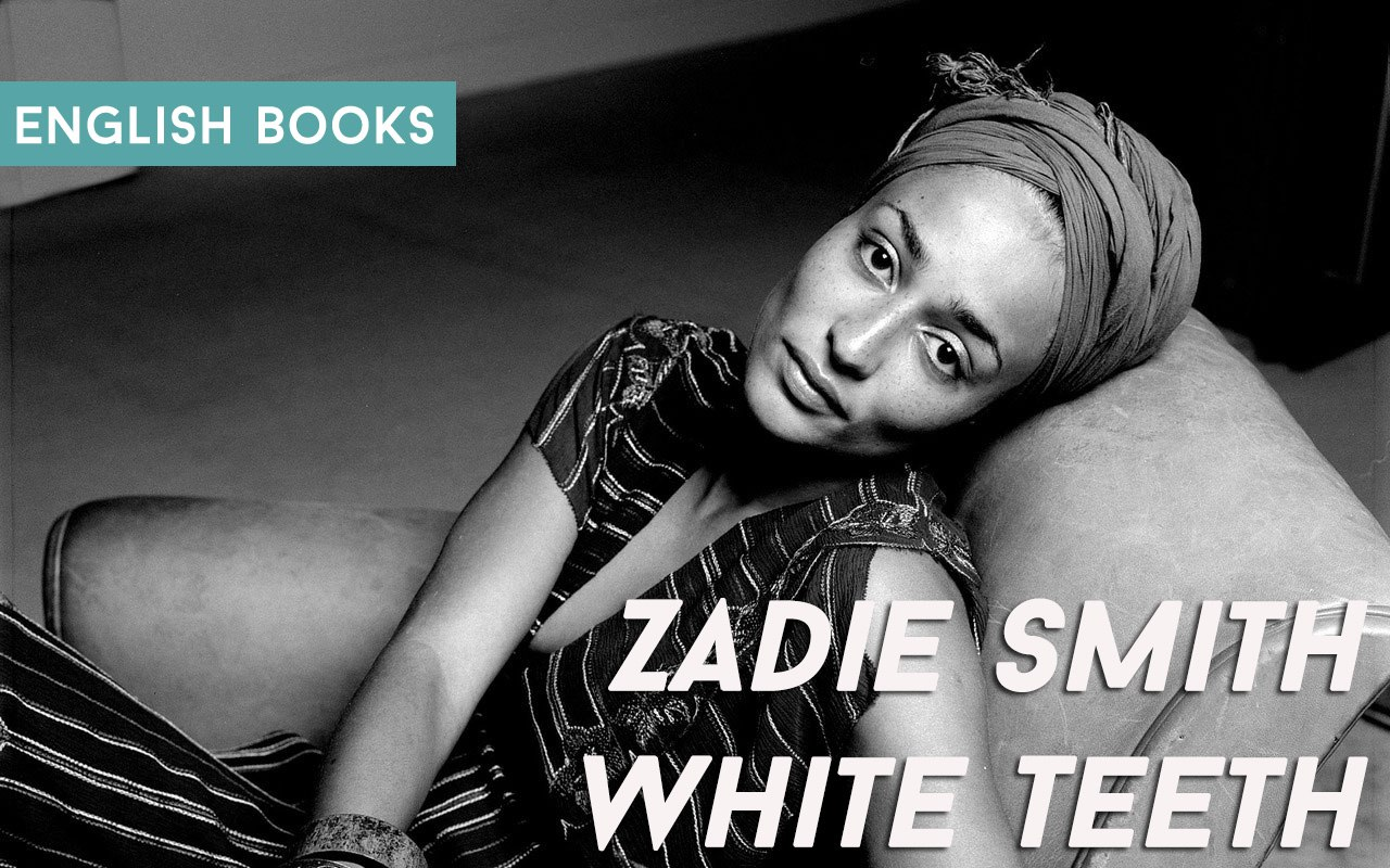 Zadie Smith — White Teeth