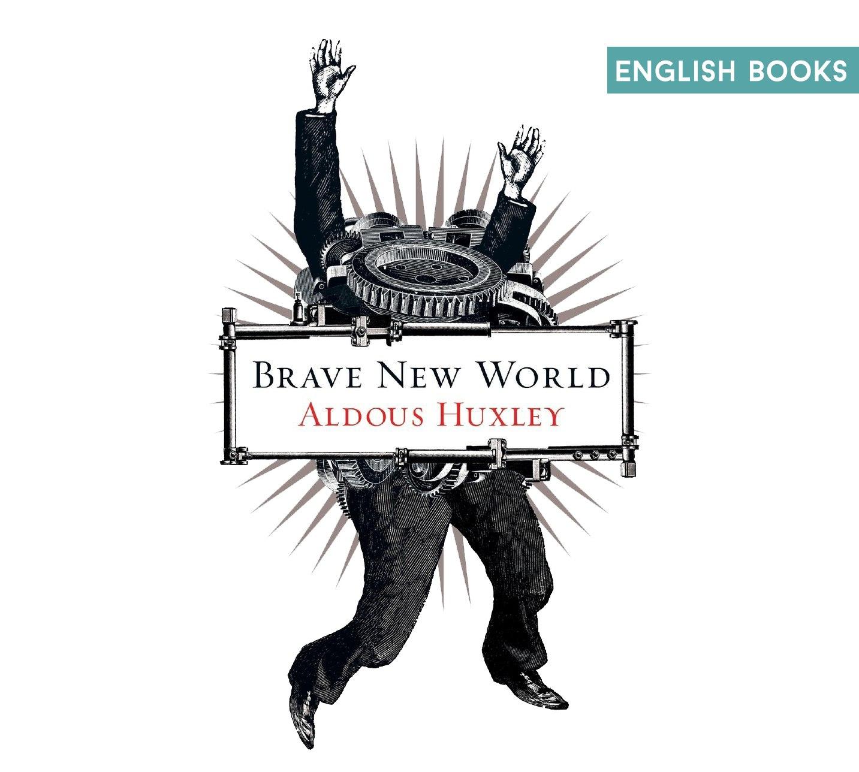 Aldous Huxley — Brave New World