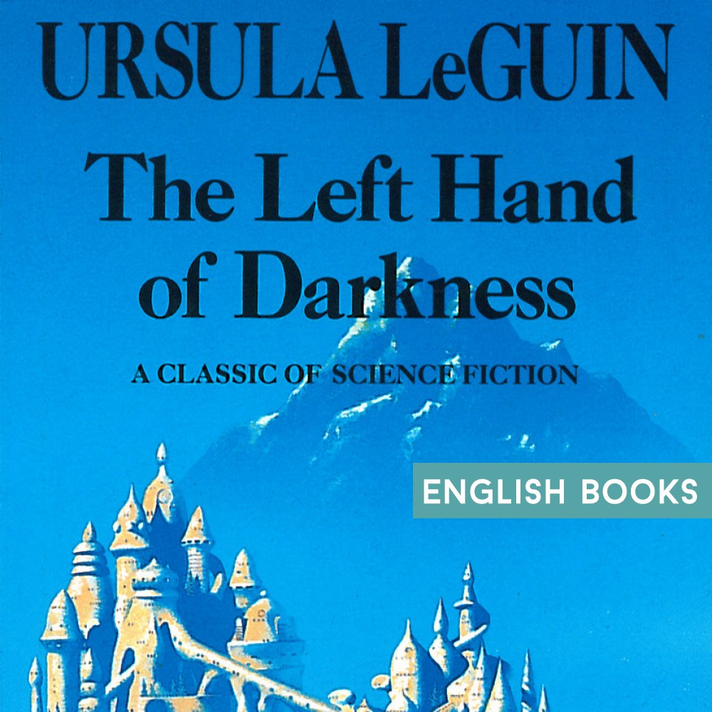 Ursula Le Guin — The Left Hand Of Darkness