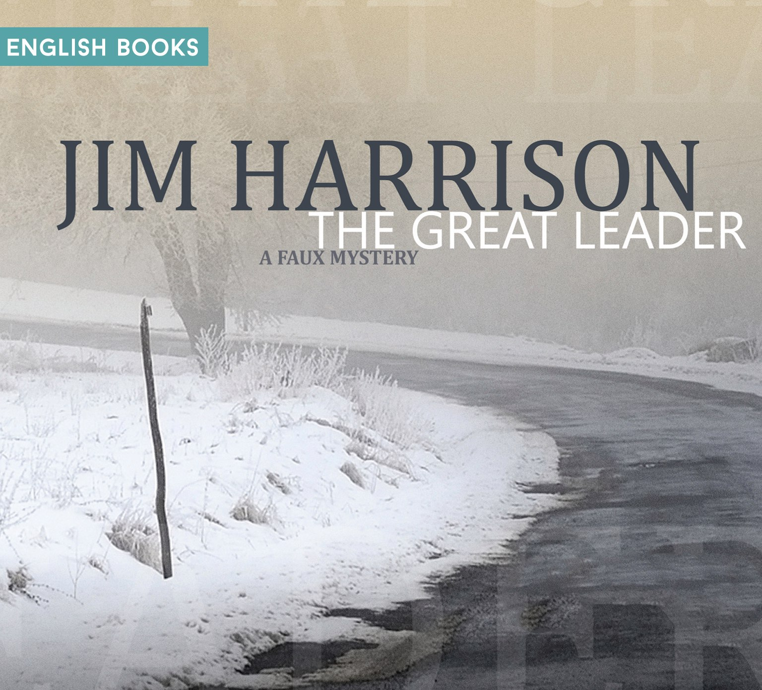 Jim Harrison — The Great Leader