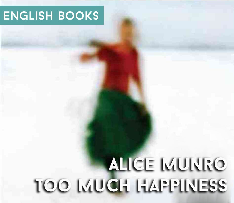Alice Munro — Too Much Happiness
